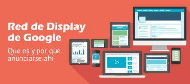 ¿Qué es la red de display de Google?
