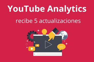 YouTube Analytics recibe 5 actualizaciones